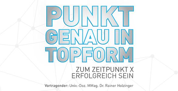 Punktgenau in Topform – Univ.-Doz. MMag. Dr. Rainer Holzinger